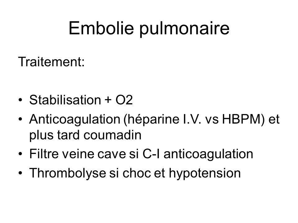 Embolie pulmonaire Traitement: Stabilisation + O2
