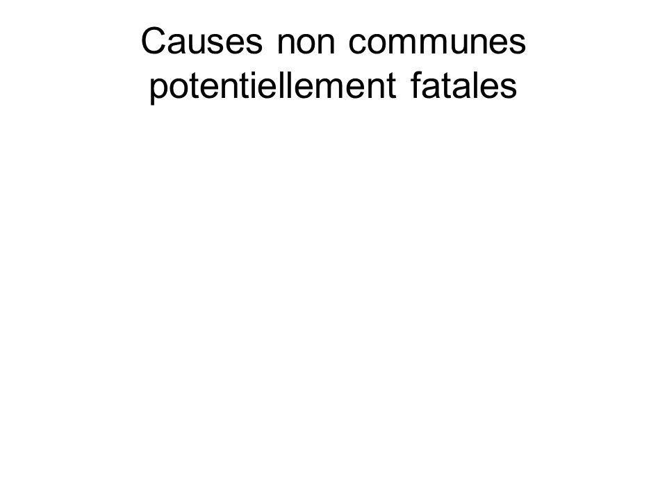 Causes non communes potentiellement fatales