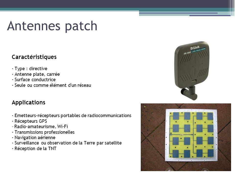 Antennes patch Caractéristiques Applications - Type : directive