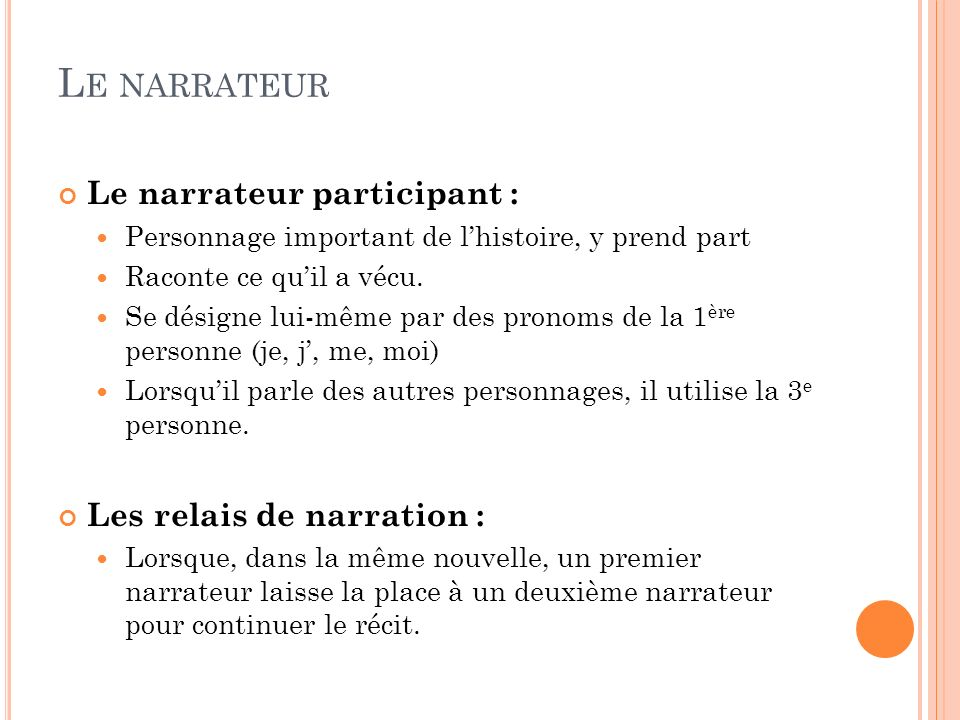 Le narrateur Le narrateur participant : Les relais de narration :