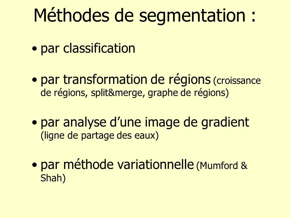 Méthodes de segmentation :