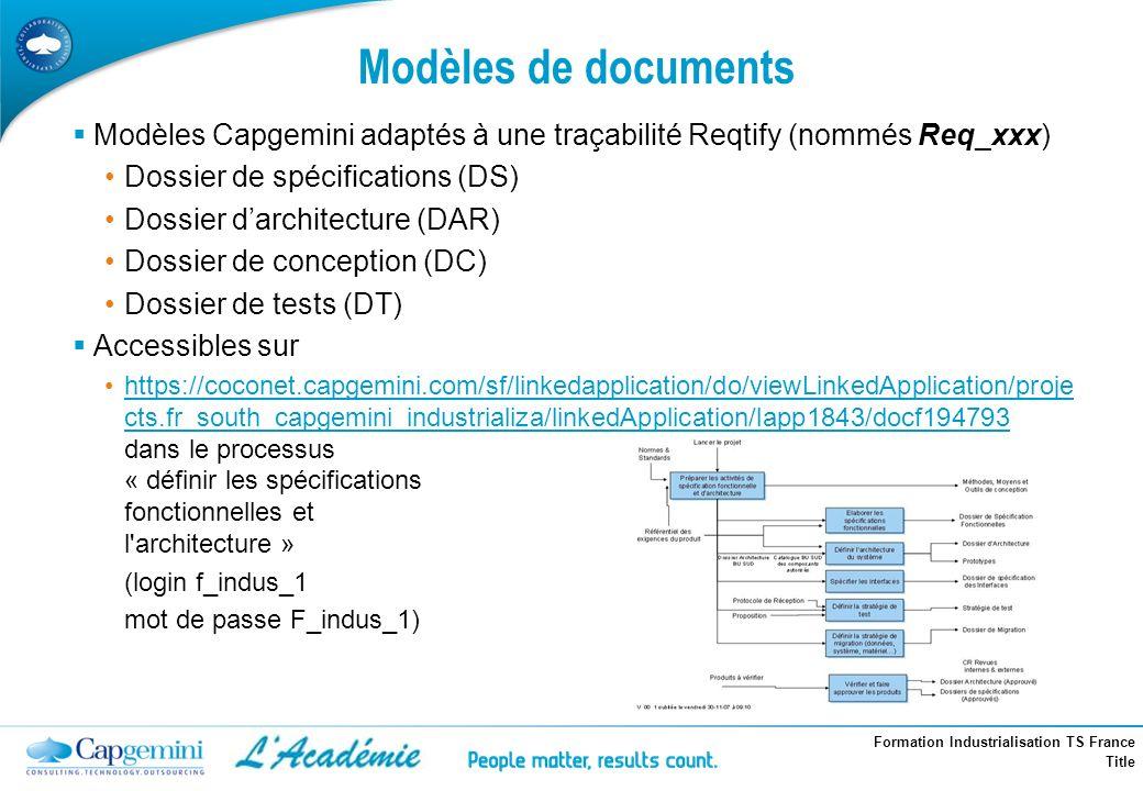 Modèles de documents Modèles Capgemini adaptés à une traçabilité Reqtify (nommés Req_xxx) Dossier de spécifications (DS)