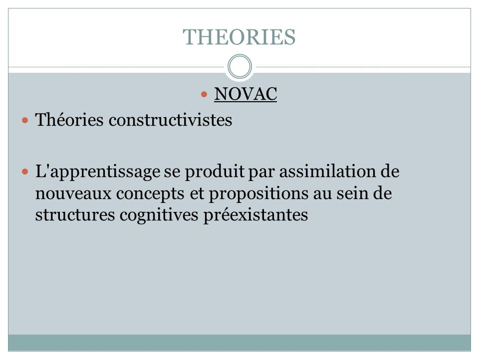 THEORIES NOVAC Théories constructivistes