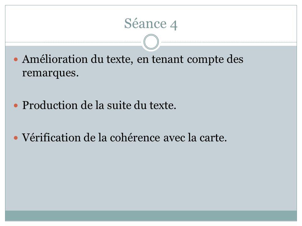 Séance 4 Amélioration du texte, en tenant compte des remarques.