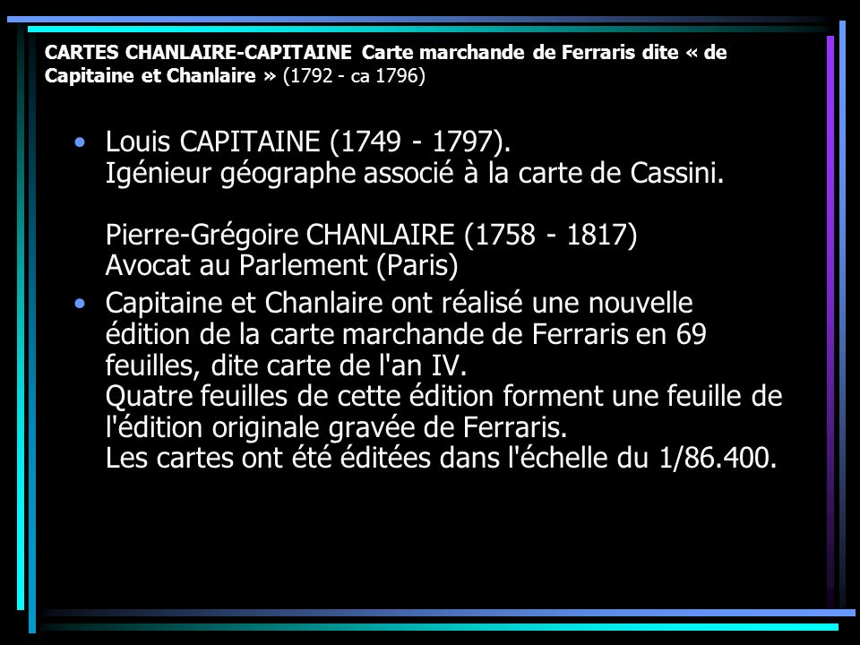 CARTES CHANLAIRE-CAPITAINE Carte marchande de Ferraris dite « de Capitaine et Chanlaire » (1792 - ca 1796)