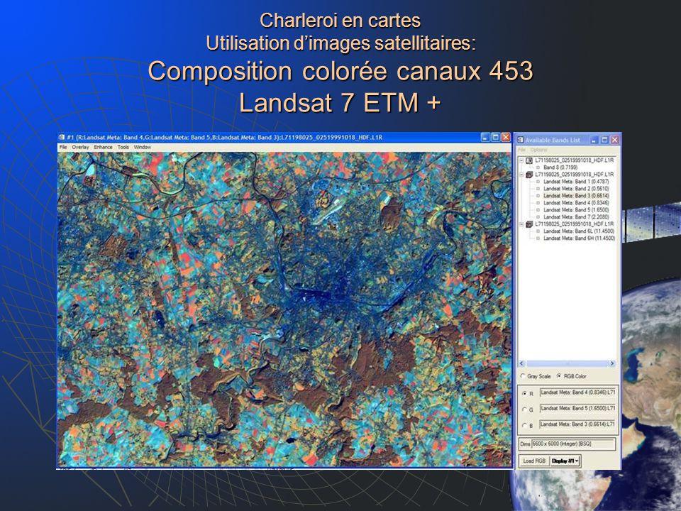 Charleroi en cartes Utilisation d'images satellitaires: Composition colorée canaux 453 Landsat 7 ETM +