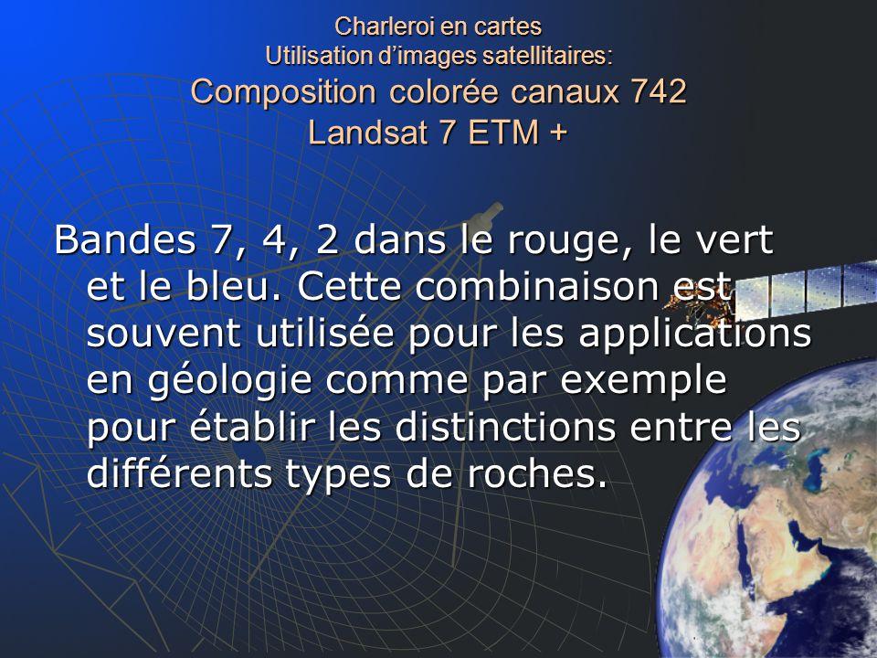Charleroi en cartes Utilisation d'images satellitaires: Composition colorée canaux 742 Landsat 7 ETM +