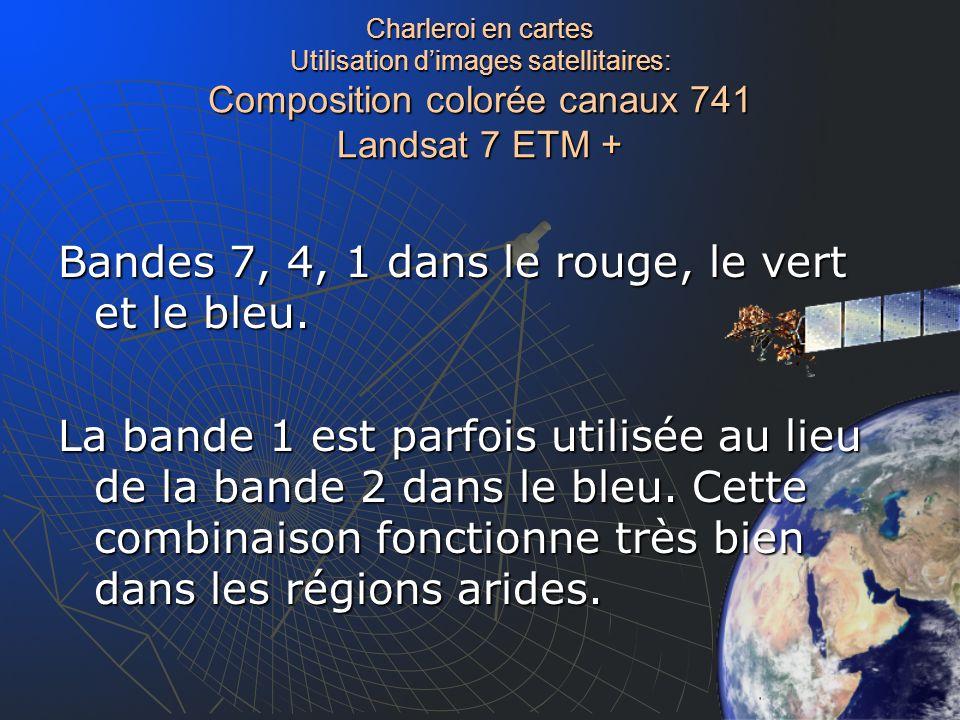 Charleroi en cartes Utilisation d'images satellitaires: Composition colorée canaux 741 Landsat 7 ETM +