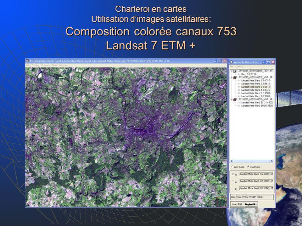 Charleroi en cartes Utilisation d'images satellitaires: Composition colorée canaux 753 Landsat 7 ETM +