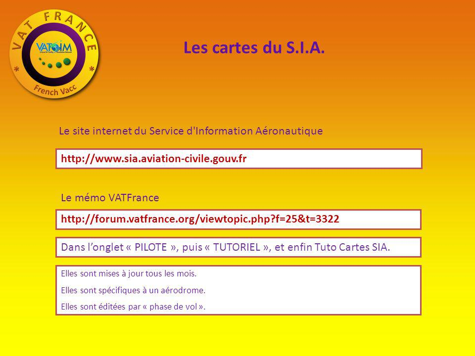 Les cartes du S.I.A. Le site internet du Service d Information Aéronautique. http://www.sia.aviation-civile.gouv.fr.