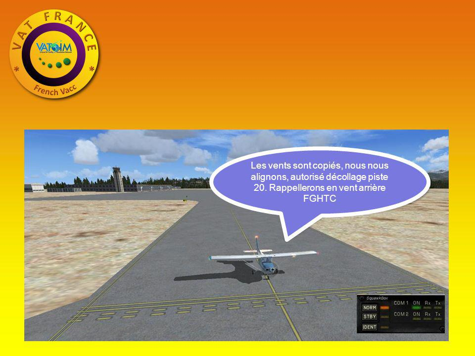 Les vents sont copiés, nous nous alignons, autorisé décollage piste 20