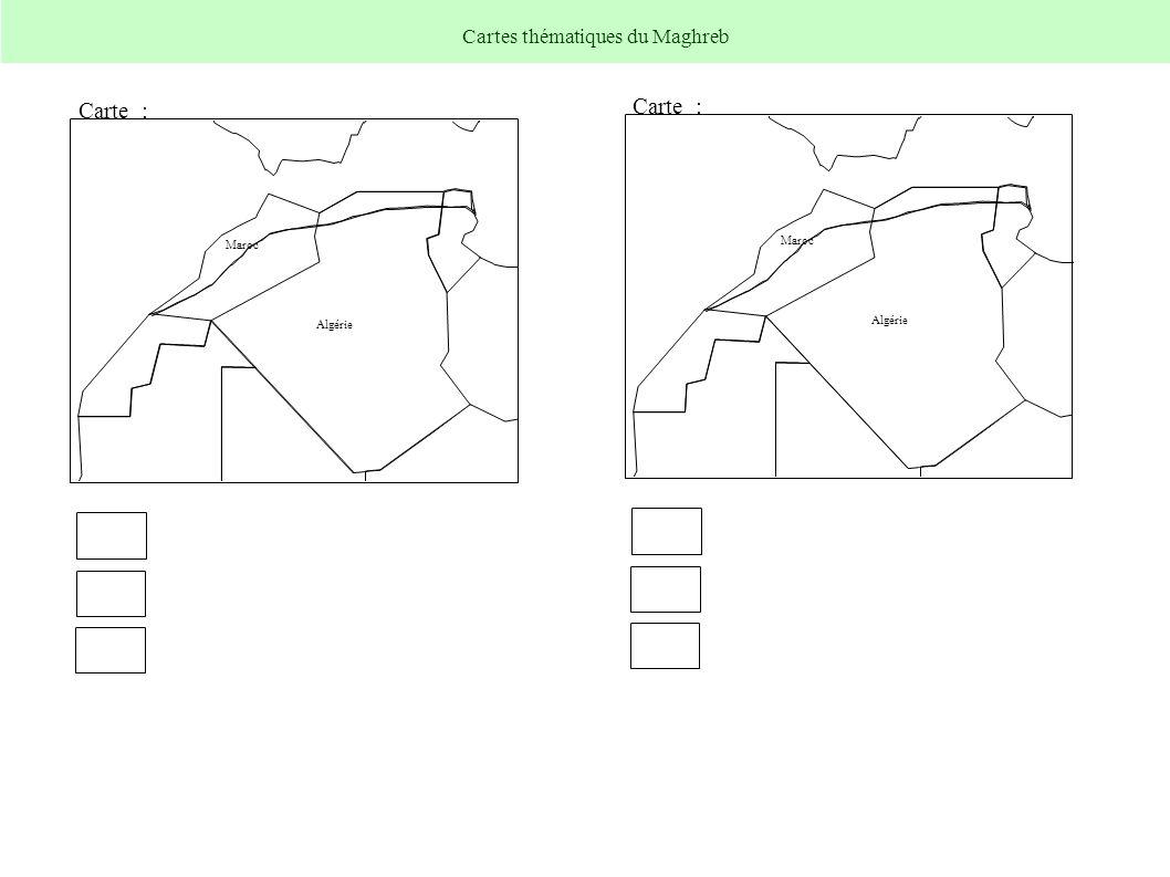 Carte : Carte : Cartes thématiques du Maghreb Maroc Maroc Algérie