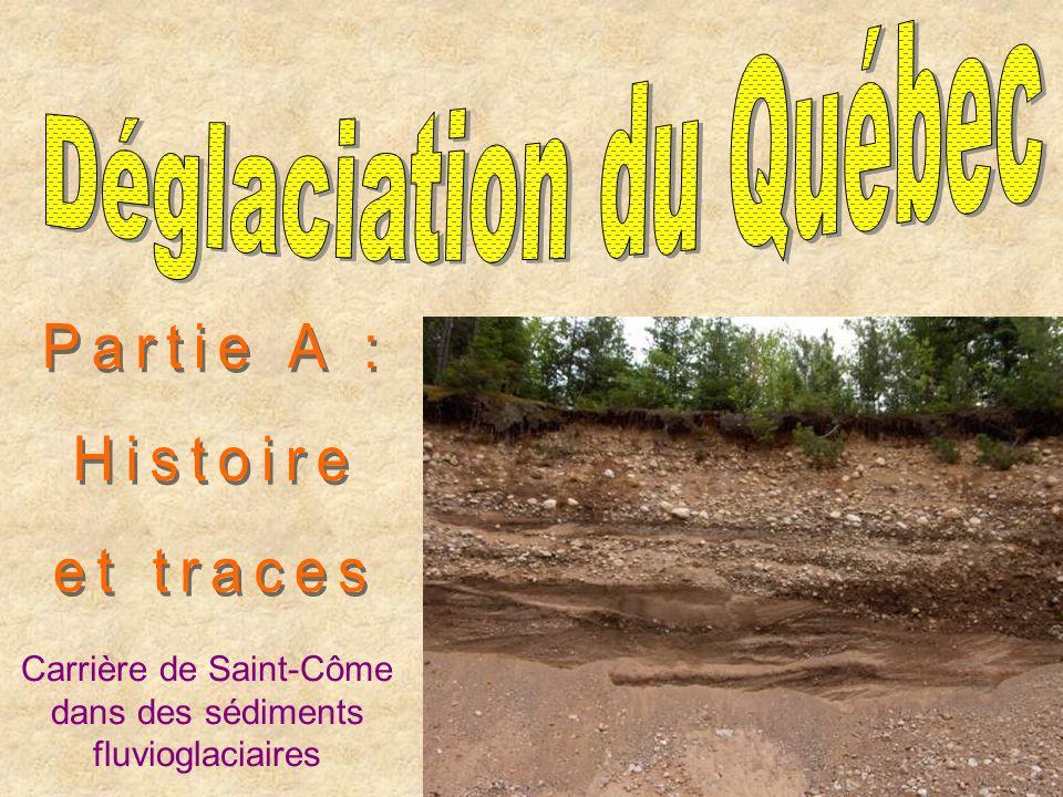 Partie A : Histoire et traces Déglaciation du Québec