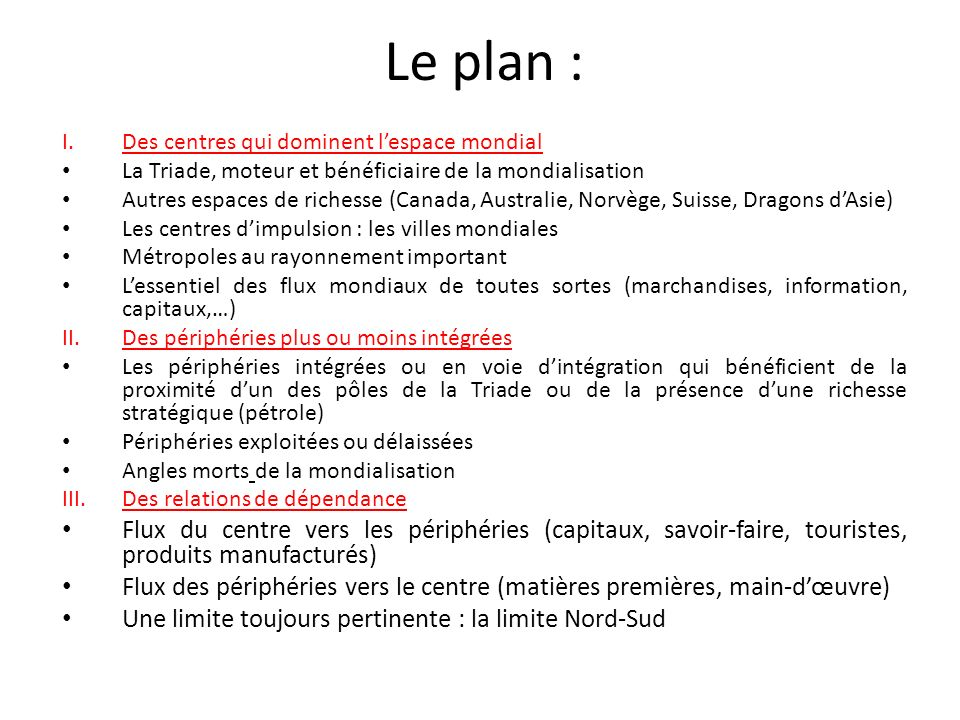 Le plan : Des centres qui dominent l'espace mondial. La Triade, moteur et bénéficiaire de la mondialisation.