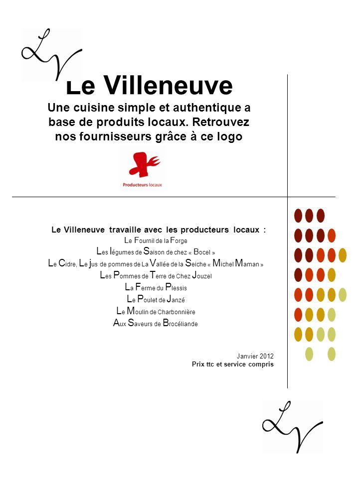 Le Villeneuve travaille avec les producteurs locaux :