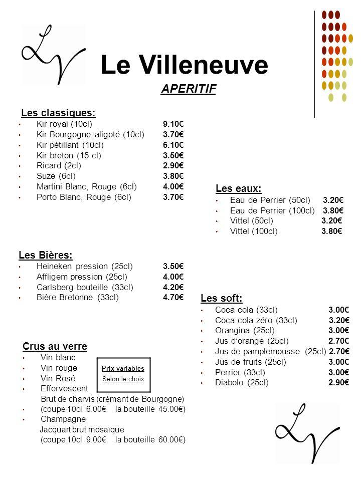 Le Villeneuve APERITIF Les classiques: Les eaux: Les Bières: Les soft: