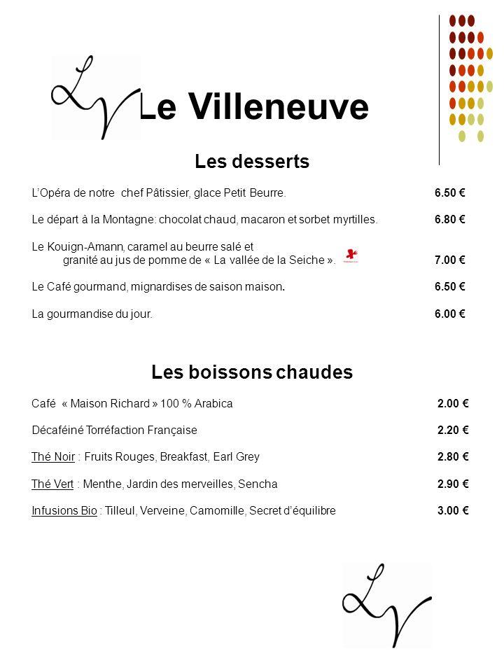 Le Villeneuve Les desserts Les boissons chaudes
