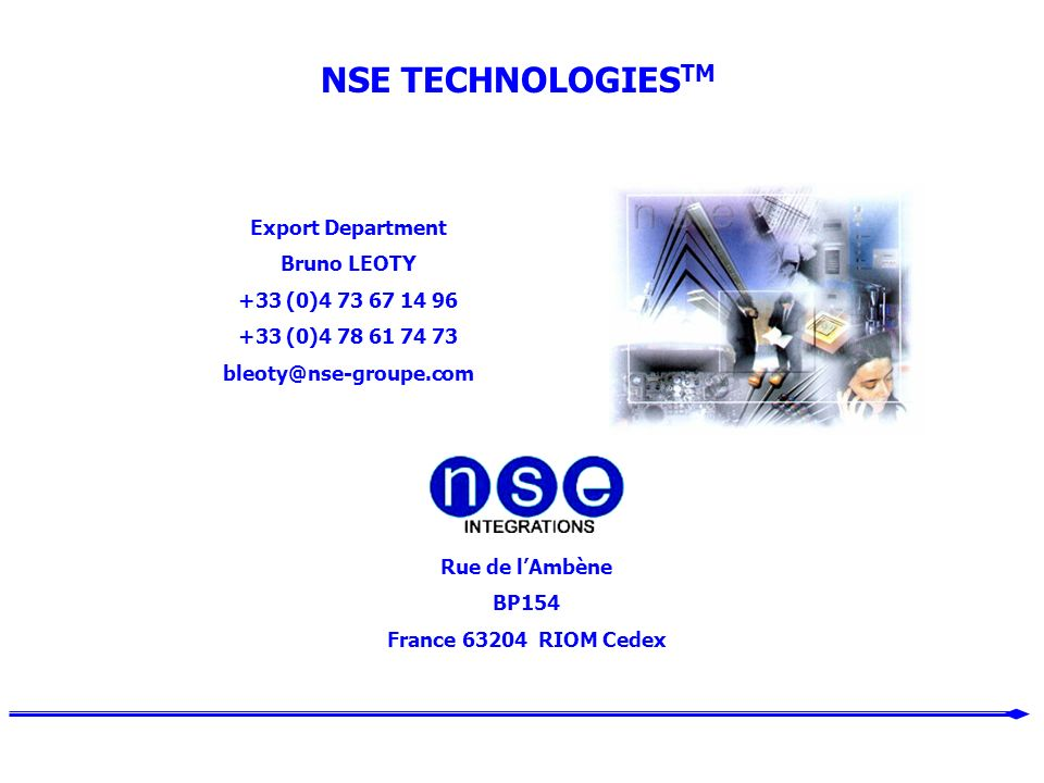 NSE TECHNOLOGIESTM Export Department Bruno LEOTY +33 (0)4 73 67 14 96