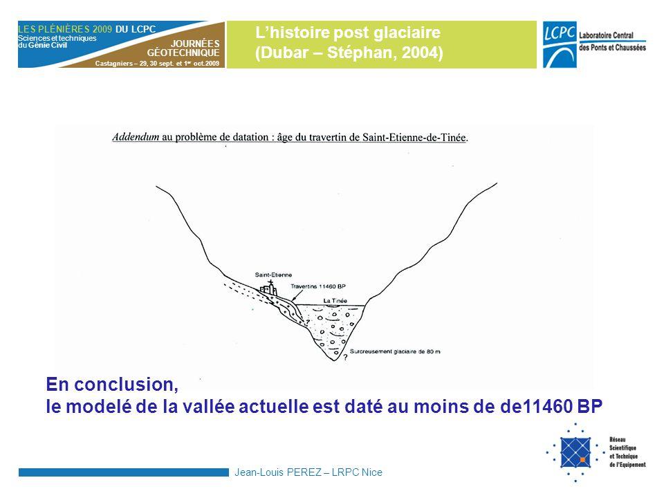 le modelé de la vallée actuelle est daté au moins de de11460 BP