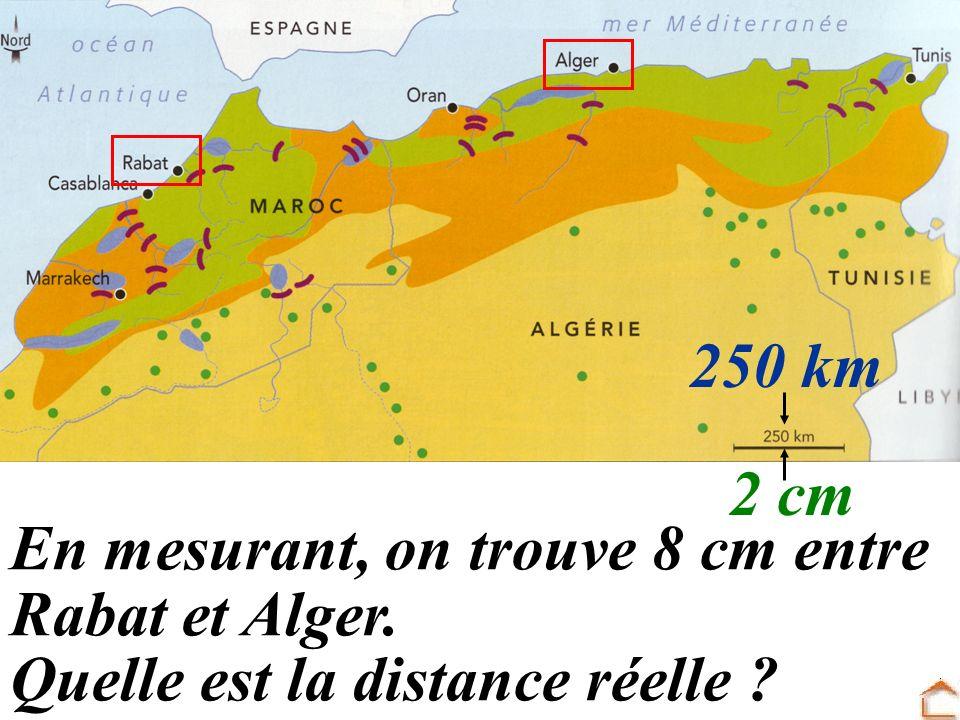 250 km 2 cm En mesurant, on trouve 8 cm entre Rabat et Alger. Quelle est la distance réelle