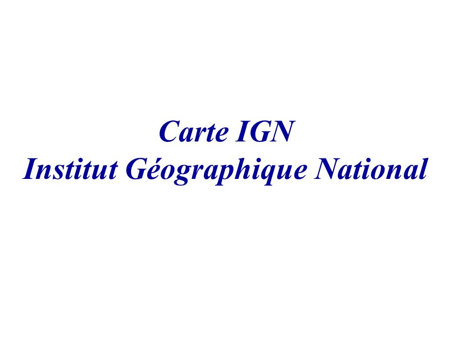 Carte IGN Institut Géographique National