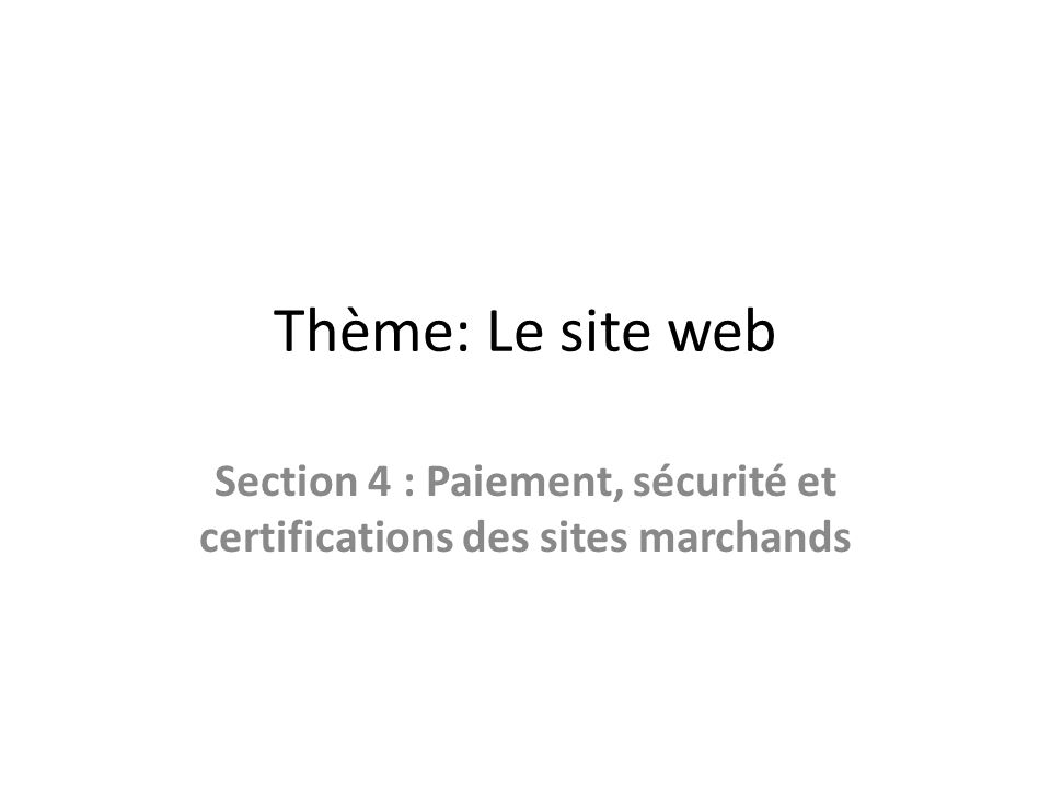 Section 4 : Paiement, sécurité et certifications des sites marchands