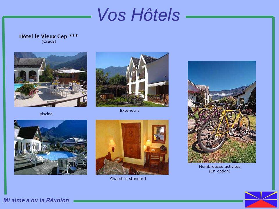 Vos Hôtels Mi aime a ou la Réunion Hôtel le Vieux Cep *** (Cilaos)