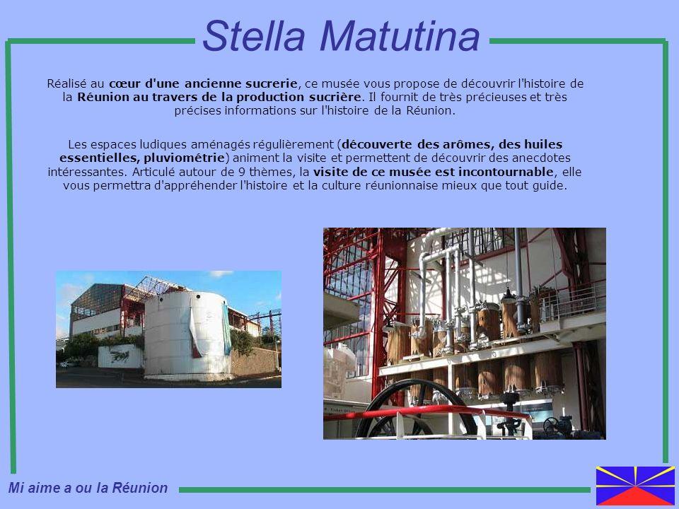 Stella Matutina Mi aime a ou la Réunion
