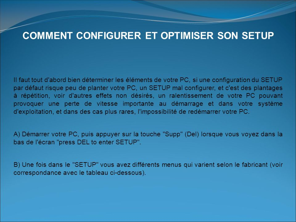 COMMENT CONFIGURER ET OPTIMISER SON SETUP