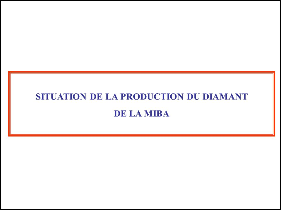 SITUATION DE LA PRODUCTION DU DIAMANT