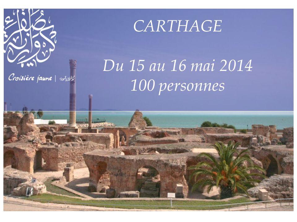 CARTHAGE Du 15 au 16 mai 2014 100 personnes