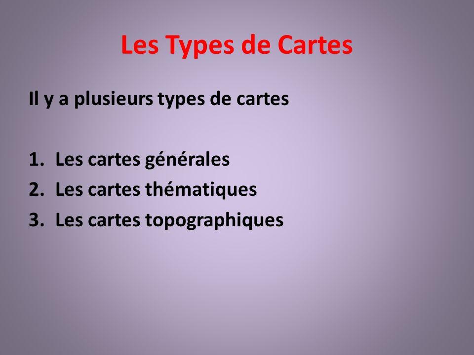 Les Types de Cartes Il y a plusieurs types de cartes