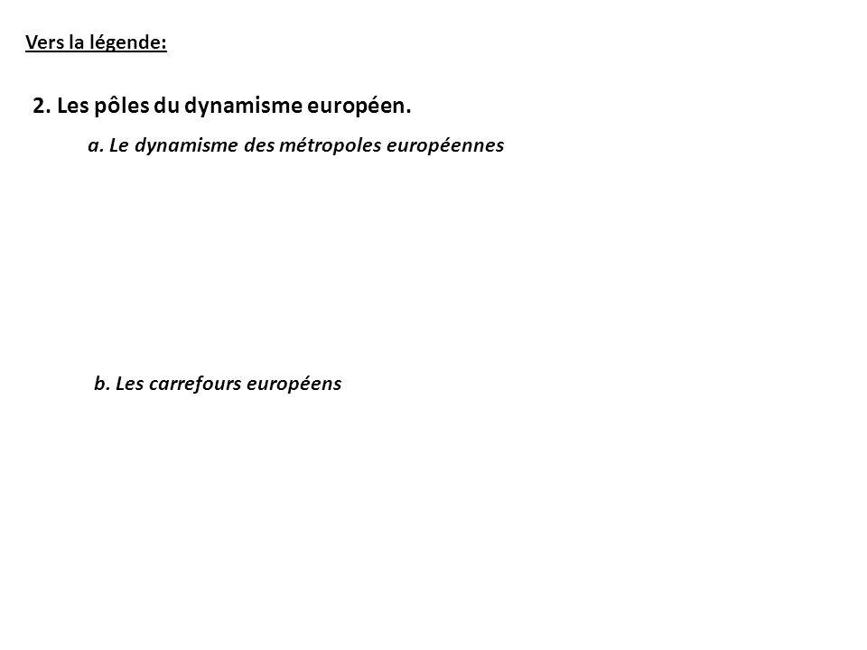 2. Les pôles du dynamisme européen.