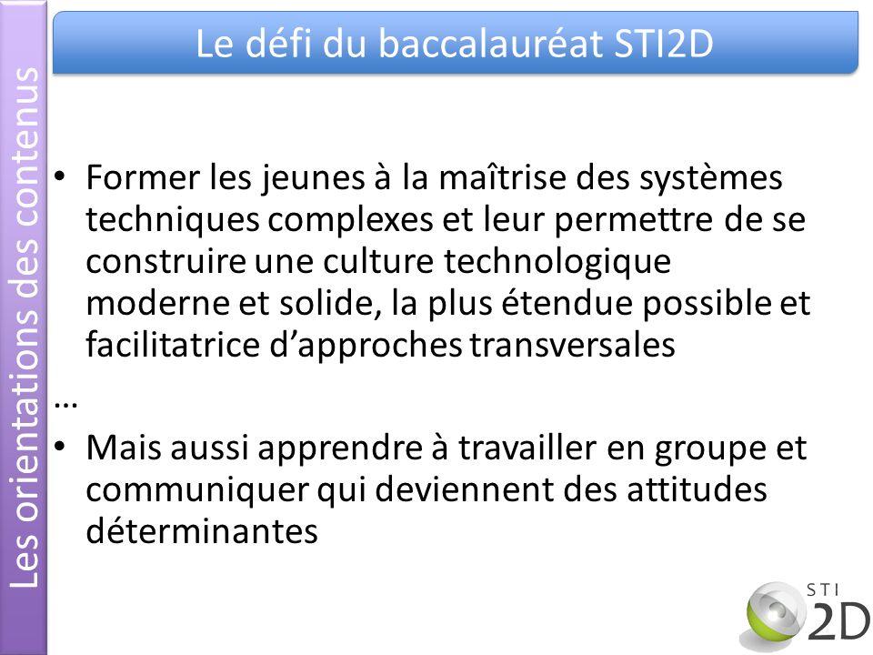 Les orientations des contenus Le défi du baccalauréat STI2D