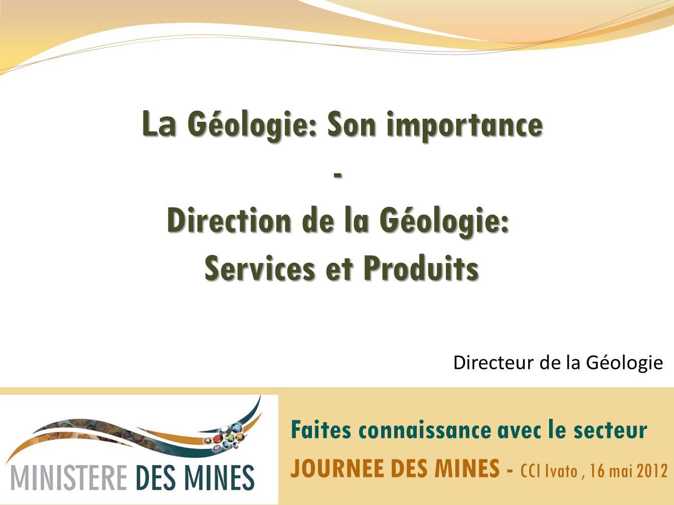 La Géologie: Son importance - Direction de la Géologie: Services et Produits