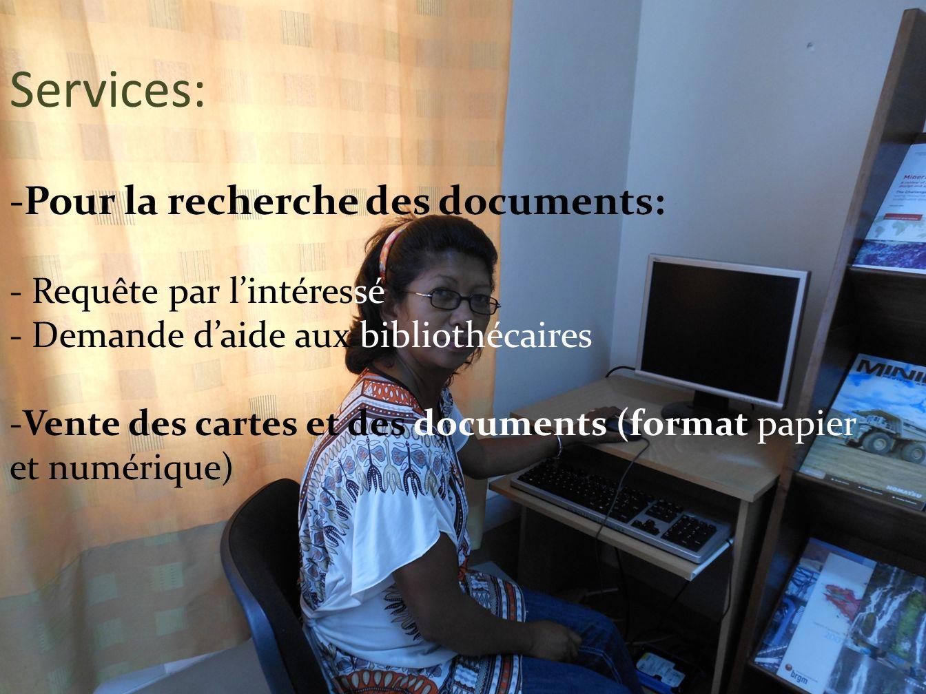 Services: Pour la recherche des documents: - Requête par l'intéressé - Demande d'aide aux bibliothécaires.