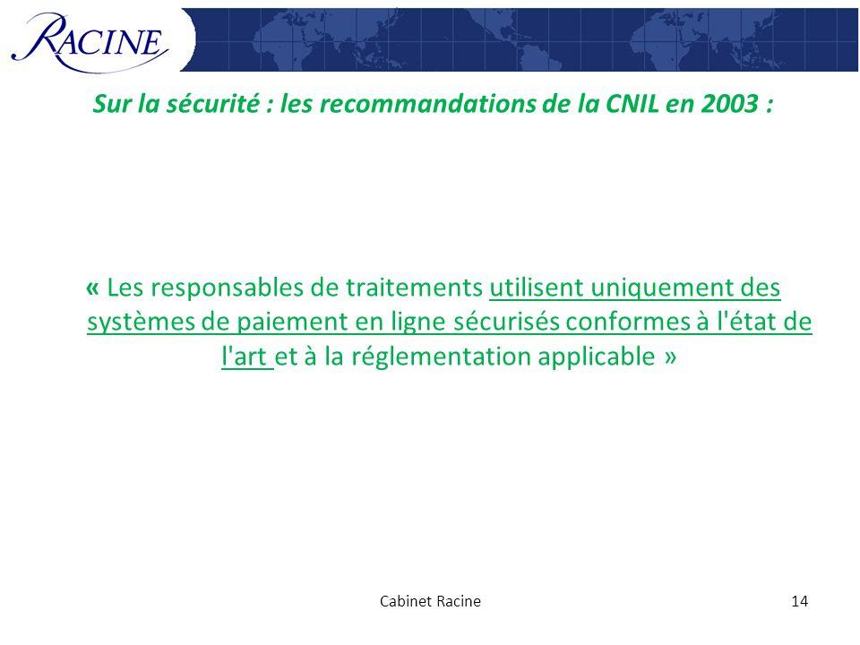 Sur la sécurité : les recommandations de la CNIL en 2003 :
