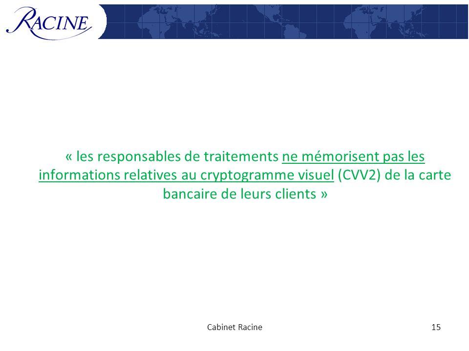 « les responsables de traitements ne mémorisent pas les informations relatives au cryptogramme visuel (CVV2) de la carte bancaire de leurs clients »