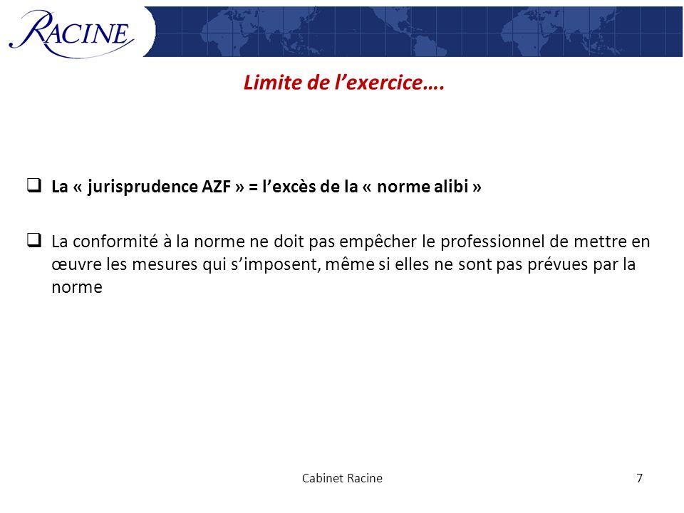 Limite de l'exercice…. La « jurisprudence AZF » = l'excès de la « norme alibi »