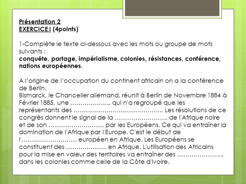 Présentation 2 EXERCICE I (4points) 1-Complète le texte ci-dessous avec les mots ou groupe de mots suivants :