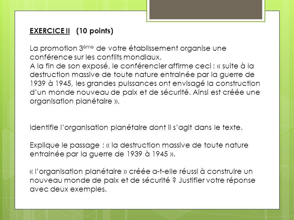 EXERCICE II (10 points) La promotion 3ème de votre établissement organise une conférence sur les conflits mondiaux.