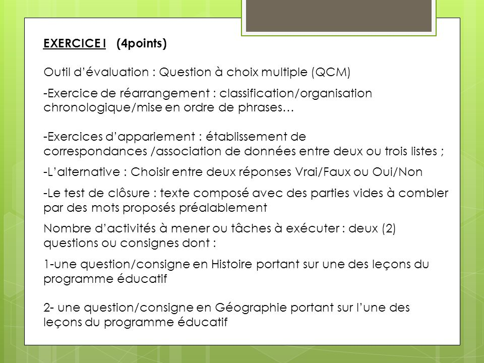 EXERCICE I (4points) Outil d'évaluation : Question à choix multiple (QCM)