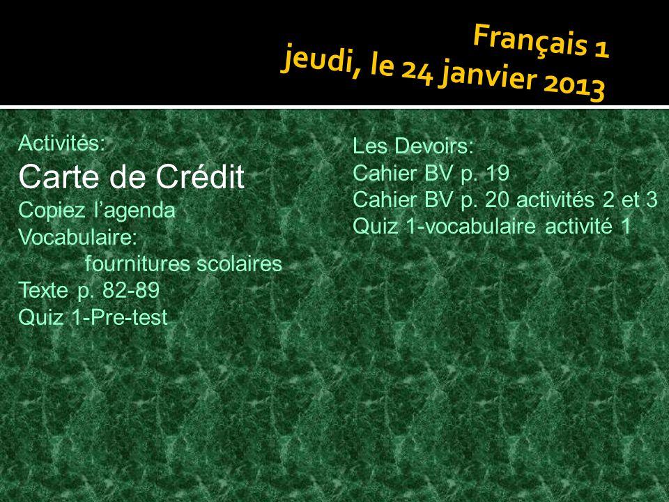 Carte de Crédit Français 1 jeudi, le 24 janvier 2013 Activités: