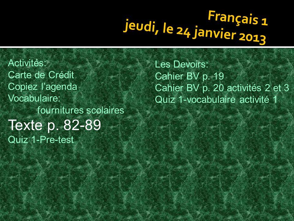Texte p. 82-89 Français 1 jeudi, le 24 janvier 2013 Activités: