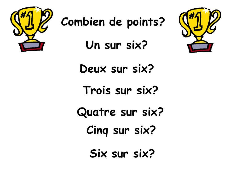 Combien de points. Un sur six. Deux sur six. Trois sur six.