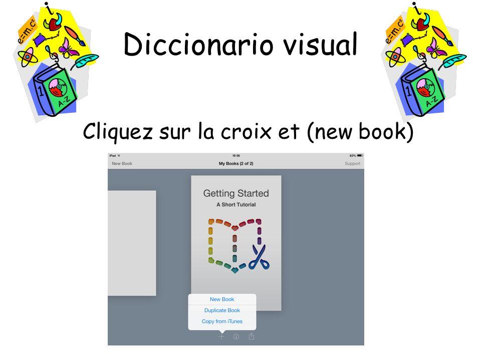 Diccionario visual Cliquez sur la croix et (new book)