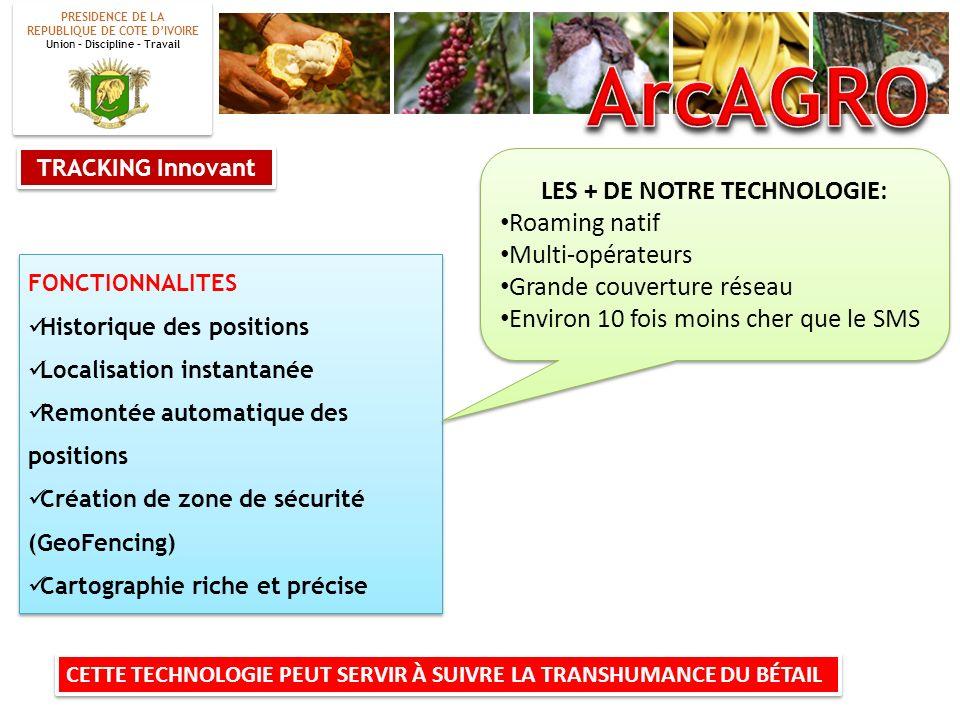 ArcAGRO LES + DE NOTRE TECHNOLOGIE: Roaming natif Multi-opérateurs