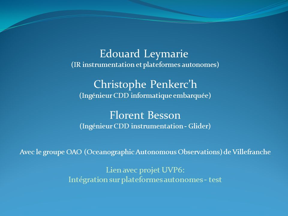 Edouard Leymarie Christophe Penkerc'h Florent Besson