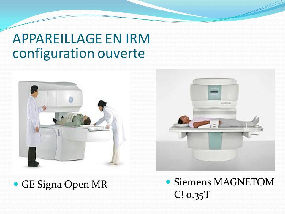 APPAREILLAGE EN IRM configuration ouverte
