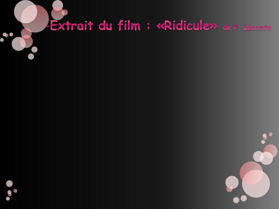 Extrait du film : «Ridicule» de P. Lecomte